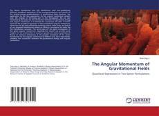 Bookcover of The Angular Momentum of Gravitational Fields