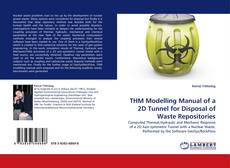 Couverture de THM Modelling Manual of a 2D Tunnel for Disposal of Waste Repositories