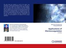Borítókép a  Applications of Electrocoagulation - hoz