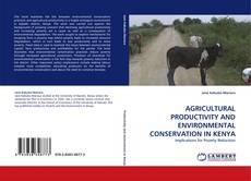 Bookcover of AGRICULTURAL PRODUCTIVITY AND ENVIRONMENTAL CONSERVATION IN KENYA