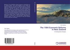 Bookcover of The 1984 Economic Reforms in New Zealand
