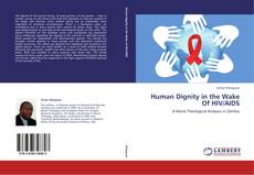 Bookcover of Human Dignity in the Wake Of HIV/AIDS