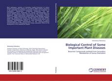 Bookcover of Biological Control of Some Important Plant Diseases