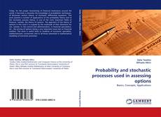 Bookcover of Probability and stochastic processes used in assessing options