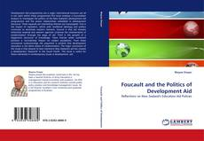 Bookcover of Foucault and the Politics of Development Aid