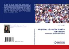 Bookcover of Snapshots of Popular Turkish Nationalism