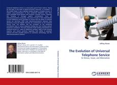 Bookcover of The Evolution of Universal Telephone Service