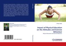 Bookcover of Impact of Physical Education on the Attitudes and Exercise Behaviour