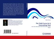 Bookcover of The Yield Curve As A Forecasting Tool