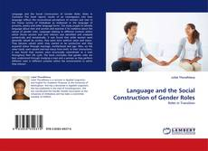 Bookcover of Language and the Social Construction of Gender Roles