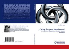 Bookcover of Caring for your loved ones?