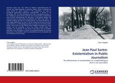 Bookcover of Jean Paul Sartre: Existentialism In Public Journalism