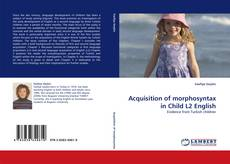 Bookcover of Acquisition of morphosyntax in Child L2 English