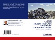 DOMESTIC SOLID WASTE QUANTITY AND COMPOSITION ANALYSIS的封面