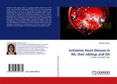 Capa do livro de Ischaemic Heart Disease In RA, their siblings and OA