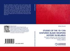 Обложка STUDIES OF THE 10–13th CENTURIES BLADE WEAPONS HISTORY IN BELARUS