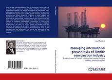 Capa do livro de Managing international growth risks of Finnish construction industry