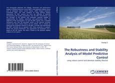 Bookcover of The Robustness and Stability Analysis of Model Predictive Control