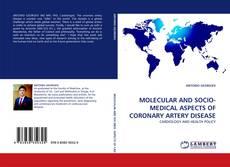MOLECULAR AND SOCIO-MEDICAL ASPECTS OF CORONARY ARTERY DISEASE kitap kapağı
