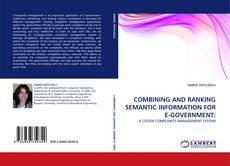 COMBINING AND RANKING SEMANTIC INFORMATION FOR E-GOVERNMENT: kitap kapağı