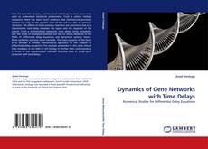 Capa do livro de Dynamics of Gene Networks with Time Delays