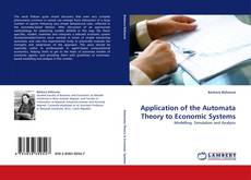 Bookcover of Application of the Automata Theory to Economic Systems