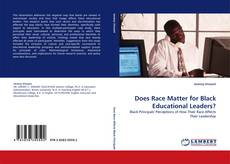 Bookcover of Does Race Matter for Black Educational Leaders?