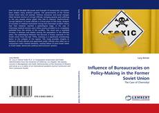 Bookcover of Influence of Bureaucracies on Policy-Making in the Former Soviet Union