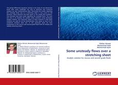 Bookcover of Some unsteady flows over a stretching sheet