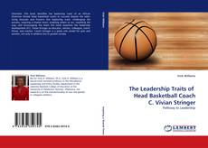 Bookcover of The Leadership Traits of   Head Basketball Coach C. Vivian Stringer