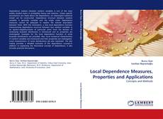 Bookcover of Local Dependence Measures, Properties and Applications