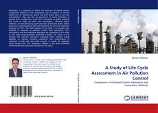 Bookcover of A Study of Life Cycle Assessment in Air Pollution Control