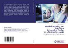 Bookcover of Blended Learning and Autonomy  in Learning English  as a Foreign Language