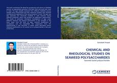 CHEMICAL AND RHEOLOGICAL STUDIES ON SEAWEED POLYSACCHARIDES kitap kapağı