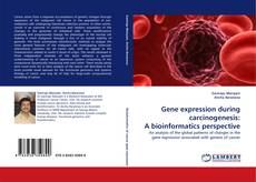 Bookcover of Gene expression during carcinogenesis: A bioinformatics perspective