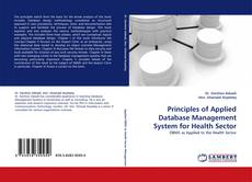 Bookcover of Principles of Applied Database Management System for Health Sector
