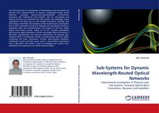 Borítókép a  Sub-Systems for Dynamic Wavelength-Routed Optical Networks - hoz