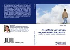 Bookcover of Social Skills Training with Aggressive-Rejected Children: