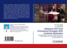 Malaysian Unit Trust Promotional Strategies With Customer Motivation kitap kapağı