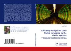 Bookcover of Efficiency Analysis of İzmir Metro compared to the similar systems