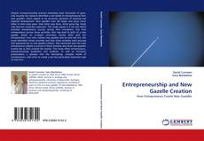 Bookcover of Entrepreneurship and New Gazelle Creation