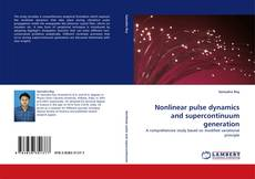 Bookcover of Nonlinear pulse dynamics and supercontinuum generation