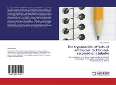 Copertina di The trypanocidal effects of antibodies to T.brucei-recombinant tubulin
