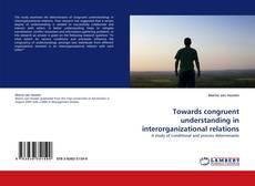 Bookcover of Towards congruent understanding in interorganizational relations