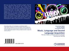 Bookcover of Music, Language and Second Language Acquisition