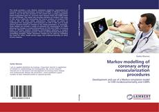 Bookcover of Markov modelling of coronary artery revascularization procedures