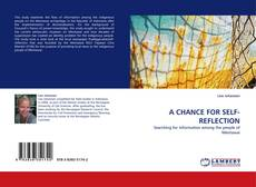 Bookcover of A CHANCE FOR SELF-REFLECTION