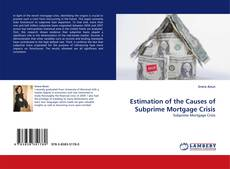 Bookcover of Estimation of the Causes of Subprime Mortgage Crisis