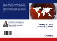 Copertina di Military or Civilian Supremacy in Turkey?
