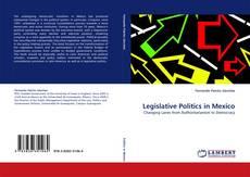 Bookcover of Legislative Politics in Mexico